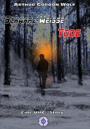 SCHWARZ-WEISSE TODE - Eine UMC-Story