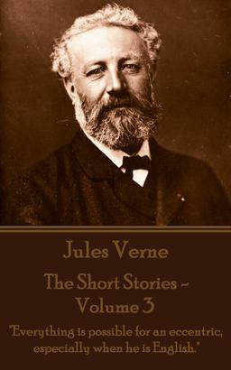 The Short Stories Of Jules Verne - Volume 3