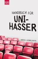 Armin Himmelrath: Handbuch für Unihasser ★★★★