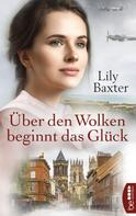 Lily Baxter: Über den Wolken beginnt das Glück