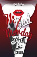 Allyson Snow: Mad Monday - Wer aufsteht, ist selbst schuld ★★★★