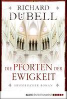 Richard Dübell: Die Pforten der Ewigkeit ★★★★