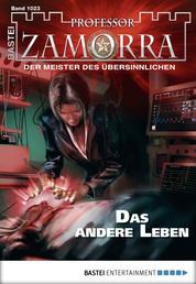 Professor Zamorra - Folge 1023 - Das andere Leben