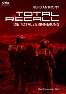 Piers Anthony: TOTAL RECALL - DIE TOTALE ERINNERUNG