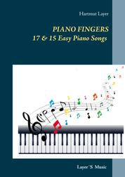 Piano Fingers - 17 & 15 Easy Piano Songs. Pop Level 1 & 2