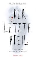 Frank Schlößer: Der letzte Pfeil ★★★★
