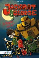 C. J. Richards: Jackbot & George Band 1: Die Roboter sind los ★★★★★