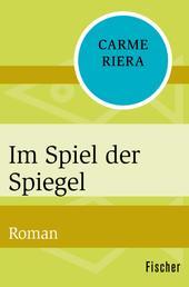 Im Spiel der Spiegel - Roman