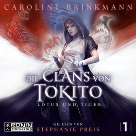 Lotus und Tiger - Die Clans von Tokito, Band 1 (ungekürzt)