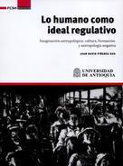 Juan David Piñeres Sus: Lo humano como ideal regulativo