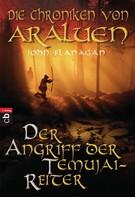 John Flanagan: Die Chroniken von Araluen - Der Angriff der Temujai-Reiter ★★★★★
