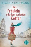Claudia Kaufmann: Das Fräulein mit dem karierten Koffer ★★★★
