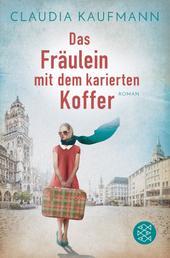 Das Fräulein mit dem karierten Koffer - Roman