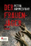 Petra Hammesfahr: Der Frauenjäger ★★★★