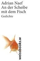 Adrian Naef: An der Scheibe mit dem Fisch ★★★