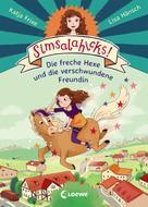 Katja Frixe: Simsalahicks! 2 - Die freche Hexe und die verschwundene Freundin