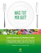 Martin Storr: Ernährungsratgeber Colitis ulcerosa und Morbus Crohn ★★★★★