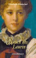 Elisabeth Häntschel: Die Rosen des Laurin