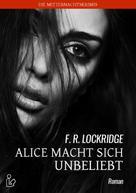 F. R. Lockridge: ALICE MACHT SICH UNBELIEBT