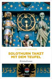 Solothurn tanzt mit dem Teufel - Kriminalroman