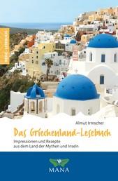Das Griechenland-Lesebuch - Impressionen und Rezepte aus dem Land der Mythen und Inseln