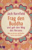 Jack Kornfield: Frag den Buddha - und geh den Weg des Herzens ★★★★