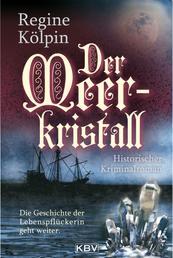 Der Meerkristall - Historischer Kriminalroman