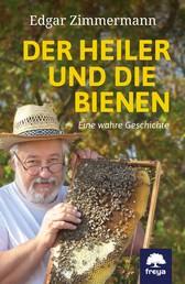 Der Heiler und die Bienen - Eine wahre Geschichte