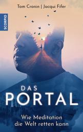 Das Portal - Wie Meditation die Welt retten kann