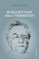 Heinz Sichrovsky: Betrachtungen eines Unkorrekten