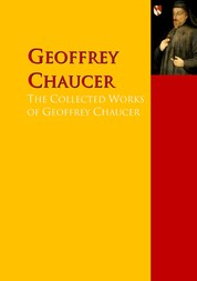 The Collected Works of Geoffrey Chaucer - The Complete Works PergamonMedia