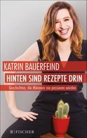 Katrin Bauerfeind: Hinten sind Rezepte drin ★★★★