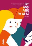 Felix Rauh: Fit und fair im Netz