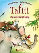 Julia Boehme: Tafiti und das Riesenbaby