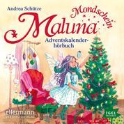 Maluna Mondschein. Das Adventskalenderhörbuch