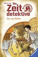 Fabian Lenk: Die Zeitdetektive 2: Der rote Rächer ★★★★★