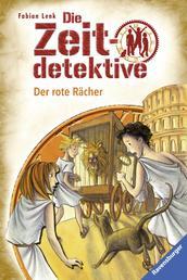 Die Zeitdetektive 2: Der rote Rächer