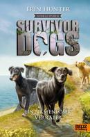Erin Hunter: Survivor Dogs - Dunkle Spuren. Ein namenloser Verräter ★★★★★