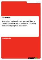 """Kritische Auseinandersetzung mit Mancur Olsons Rational-Choice-Theorie in """"Aufstieg und Niedergang von Nationen"""""""