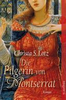 Christa S. Lotz: Die Pilgerin von Montserrat ★★