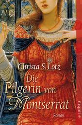Die Pilgerin von Montserrat - Roman