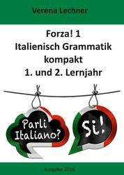 Forza! 1 - Italienisch Grammatik kompakt 1. und 2. Lernjahr