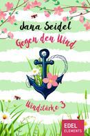 Jana Seidel: Gegen den Wind: Windstärke 3 ★★★★