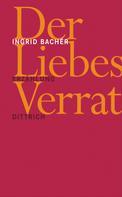 Ingrid Bachér: Der Liebesverrat