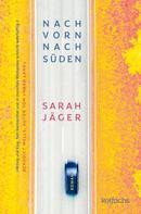 Sarah Jäger: Nach vorn, nach Süden ★★★★★