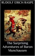 Rudolf Erich Raspe: The Surprising Adventures of Baron Munchausen