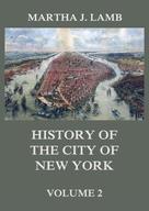 Martha J. Lamb: History of the City of New York, Volume 2