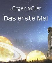Das erste Mal - Science Fiction Kurzgeschichten