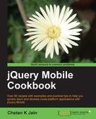 Chetan K Jain: jQuery Mobile Cookbook