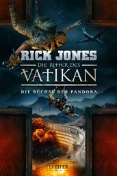 DIE BÜCHSE DER PANDORA (Die Ritter des Vatikan 4) - Thriller